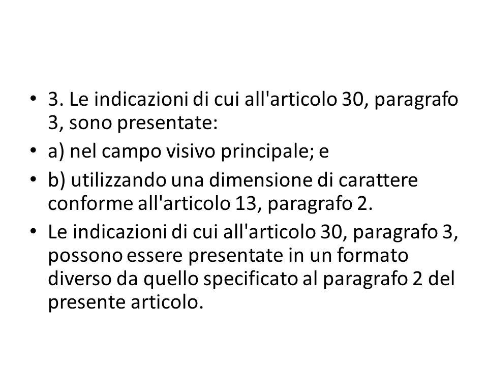 3. Le indicazioni di cui all articolo 30, paragrafo 3, sono presentate: