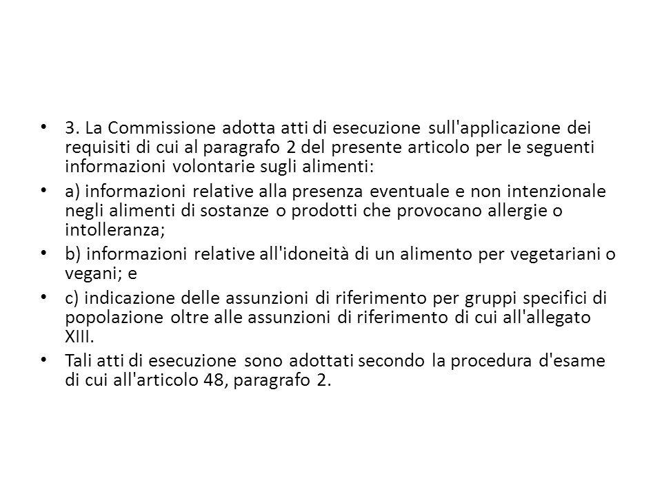 3. La Commissione adotta atti di esecuzione sull applicazione dei requisiti di cui al paragrafo 2 del presente articolo per le seguenti informazioni volontarie sugli alimenti: