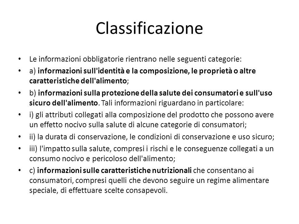 Classificazione Le informazioni obbligatorie rientrano nelle seguenti categorie: