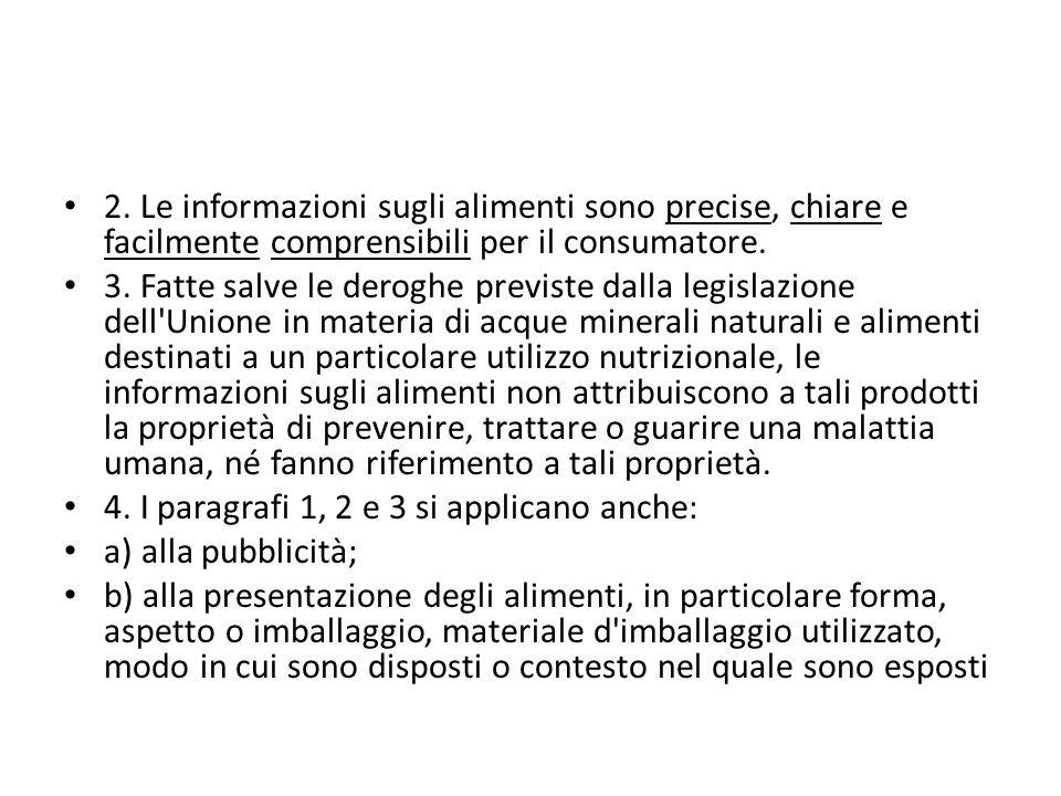 2. Le informazioni sugli alimenti sono precise, chiare e facilmente comprensibili per il consumatore.