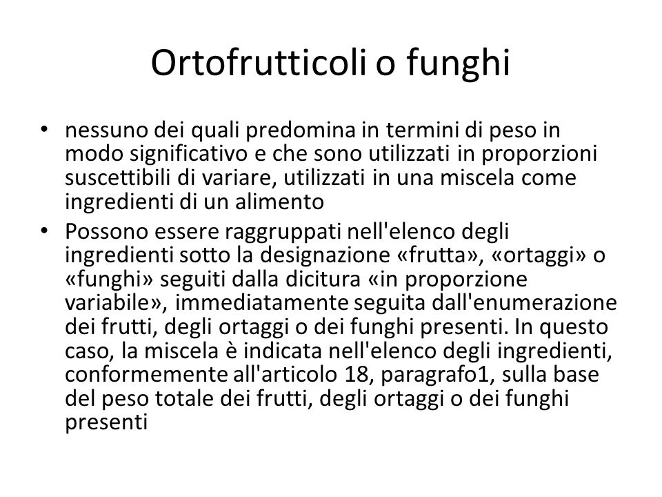 Ortofrutticoli o funghi