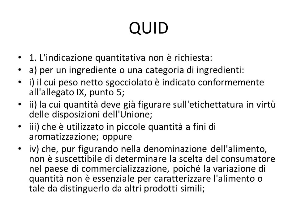 QUID 1. L indicazione quantitativa non è richiesta: