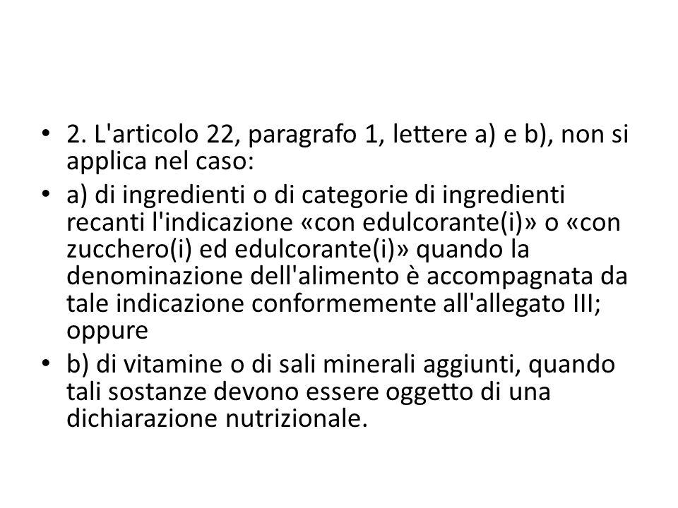 2. L articolo 22, paragrafo 1, lettere a) e b), non si applica nel caso: