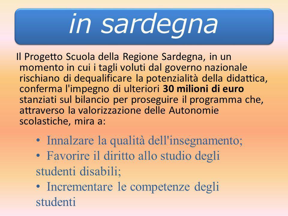 in sardegna In Sardegna Innalzare la qualità dell insegnamento;