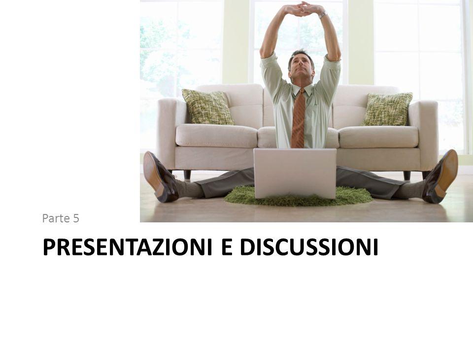 Presentazioni e discussioni