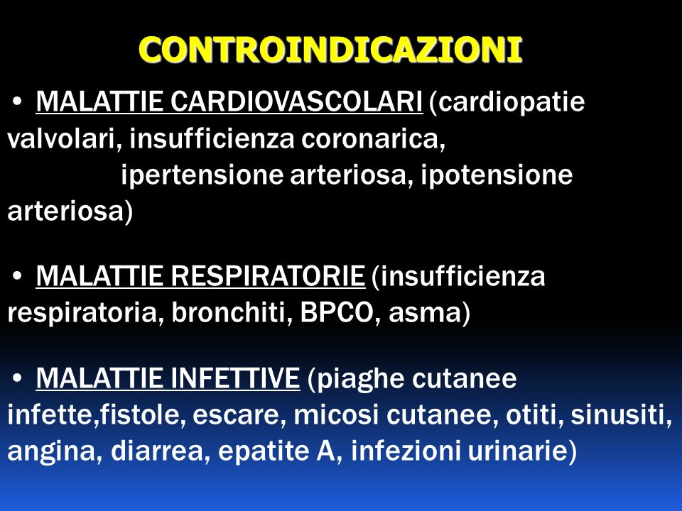 CONTROINDICAZIONI MALATTIE CARDIOVASCOLARI (cardiopatie valvolari, insufficienza coronarica, ipertensione arteriosa, ipotensione arteriosa)