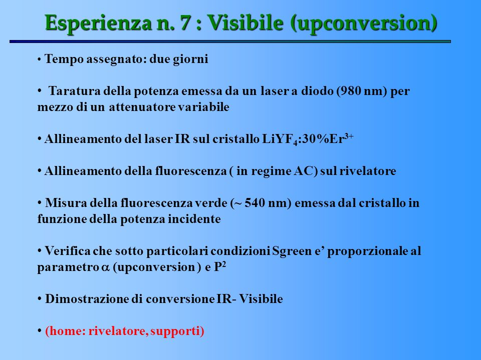 Esperienza n. 7 : Visibile (upconversion)