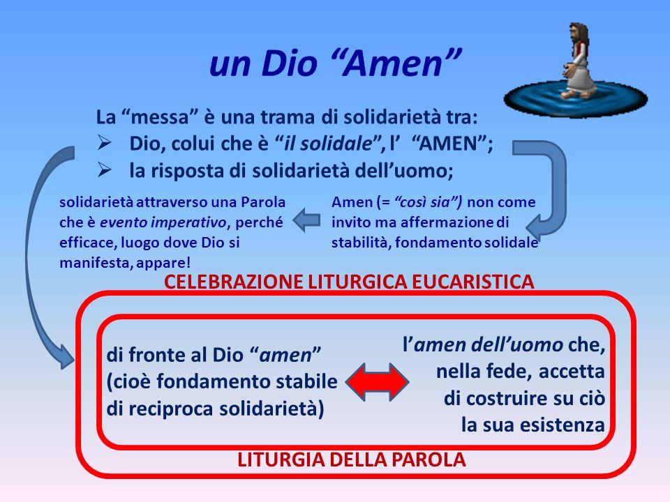 un Dio Amen La messa è una trama di solidarietà tra: