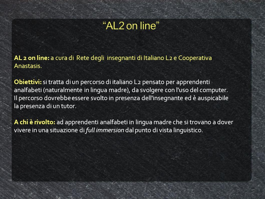 AL2 on line AL 2 on line: a cura di Rete degli insegnanti di Italiano L2 e Cooperativa Anastasis.
