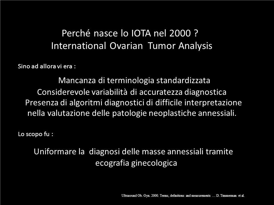 Perché nasce lo IOTA nel 2000 International Ovarian Tumor Analysis