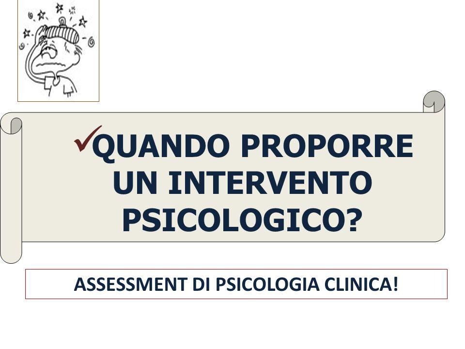 QUANDO PROPORRE UN INTERVENTO PSICOLOGICO