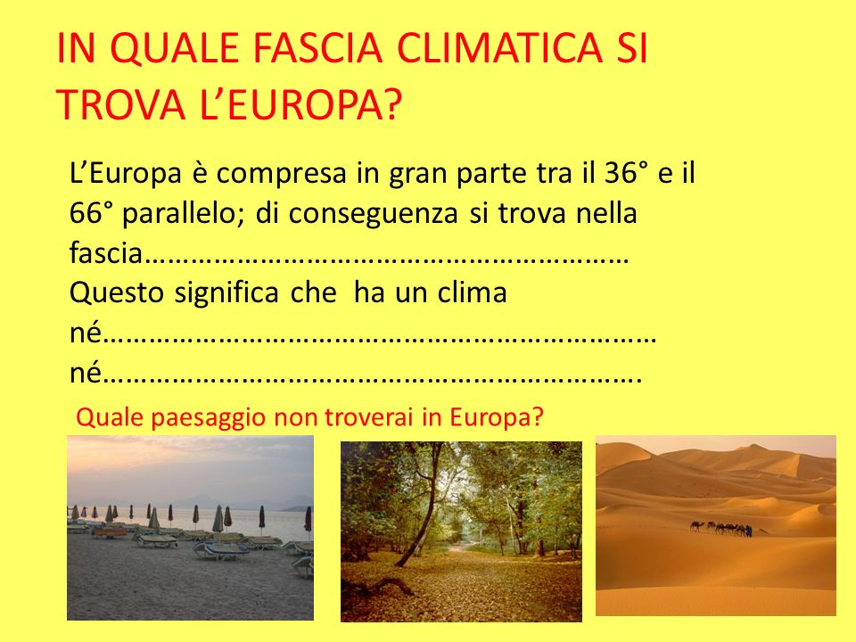 IN QUALE FASCIA CLIMATICA SI TROVA L'EUROPA