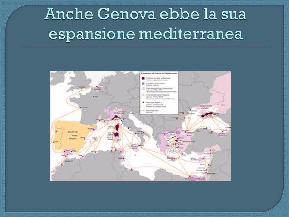 Anche Genova ebbe la sua espansione mediterranea