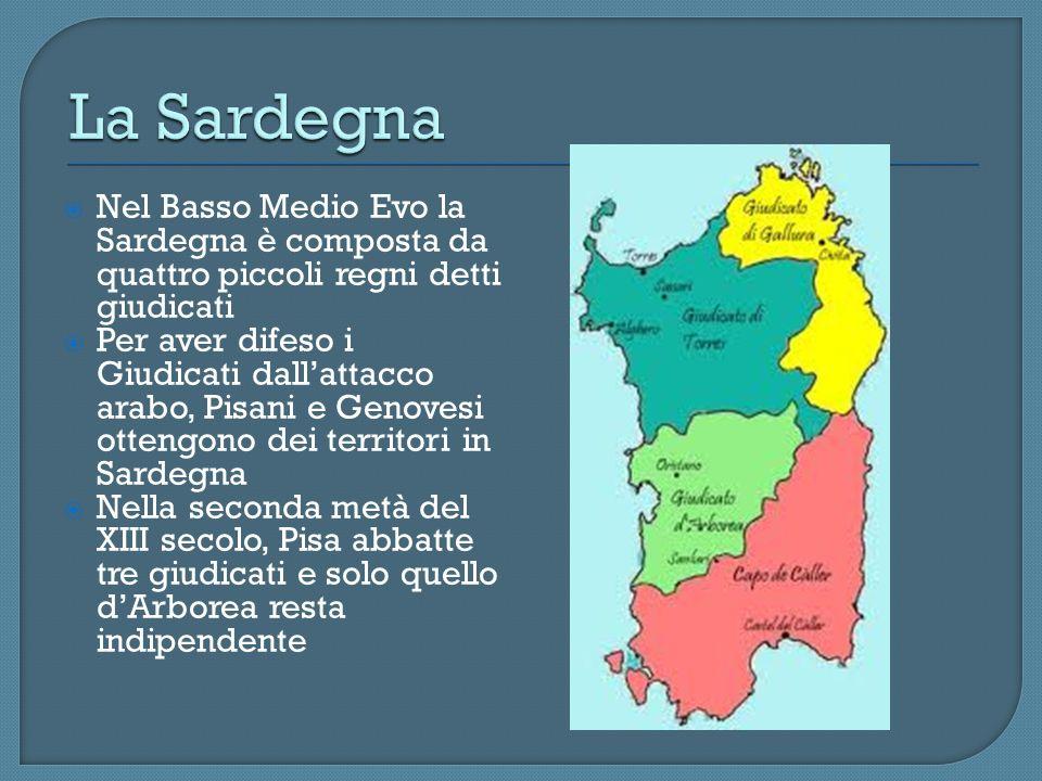 La Sardegna Nel Basso Medio Evo la Sardegna è composta da quattro piccoli regni detti giudicati.