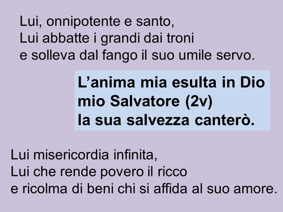 L'anima mia esulta in Dio mio Salvatore (2v) la sua salvezza canterò.