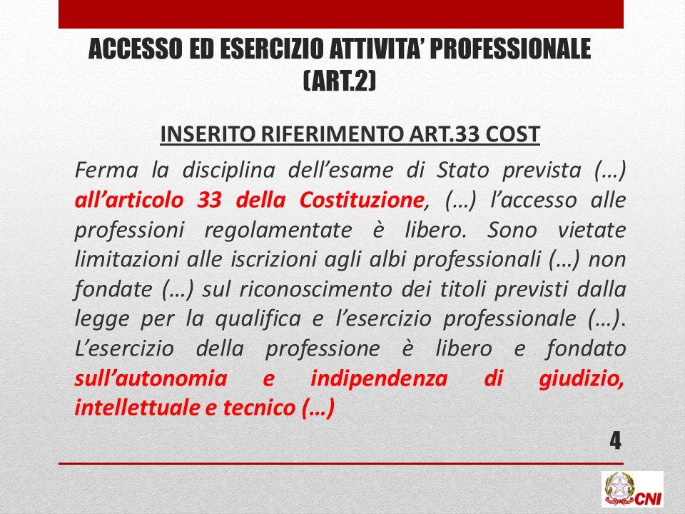 ACCESSO ED ESERCIZIO attivita' professionale (ART.2)