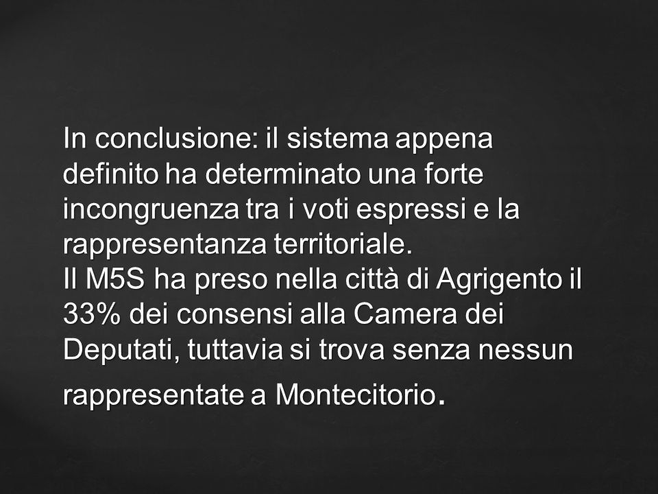 In conclusione: il sistema appena definito ha determinato una forte incongruenza tra i voti espressi e la rappresentanza territoriale.