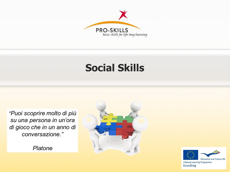 Social Skills Puoi scoprire molto di più su una persona in un'ora di gioco che in un anno di conversazione.