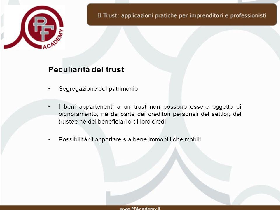 Peculiarità del trust Segregazione del patrimonio