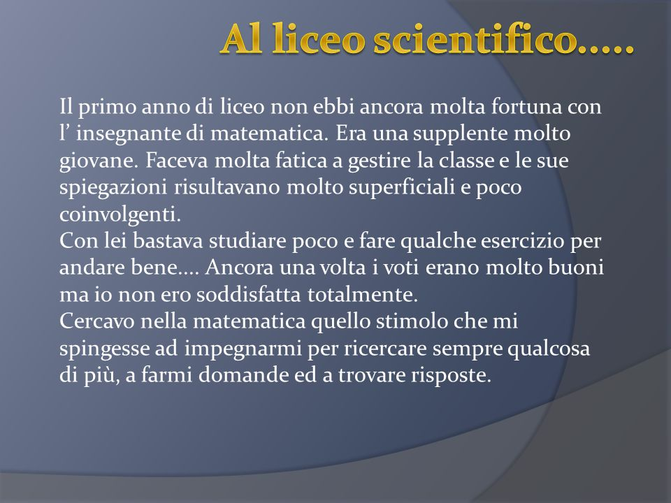 Al liceo scientifico.....