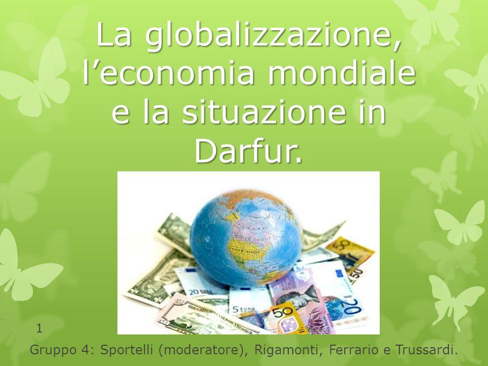 La globalizzazione, l'economia mondiale e la situazione in Darfur.