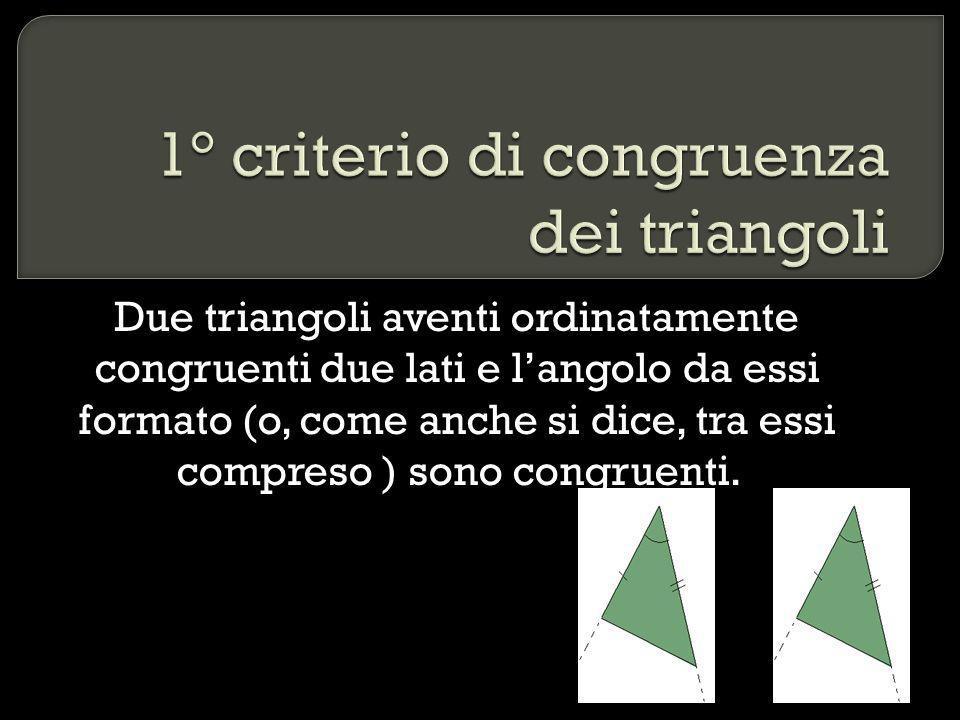 1° criterio di congruenza dei triangoli