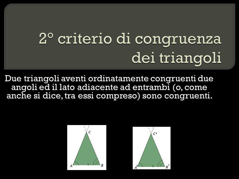 2° criterio di congruenza dei triangoli