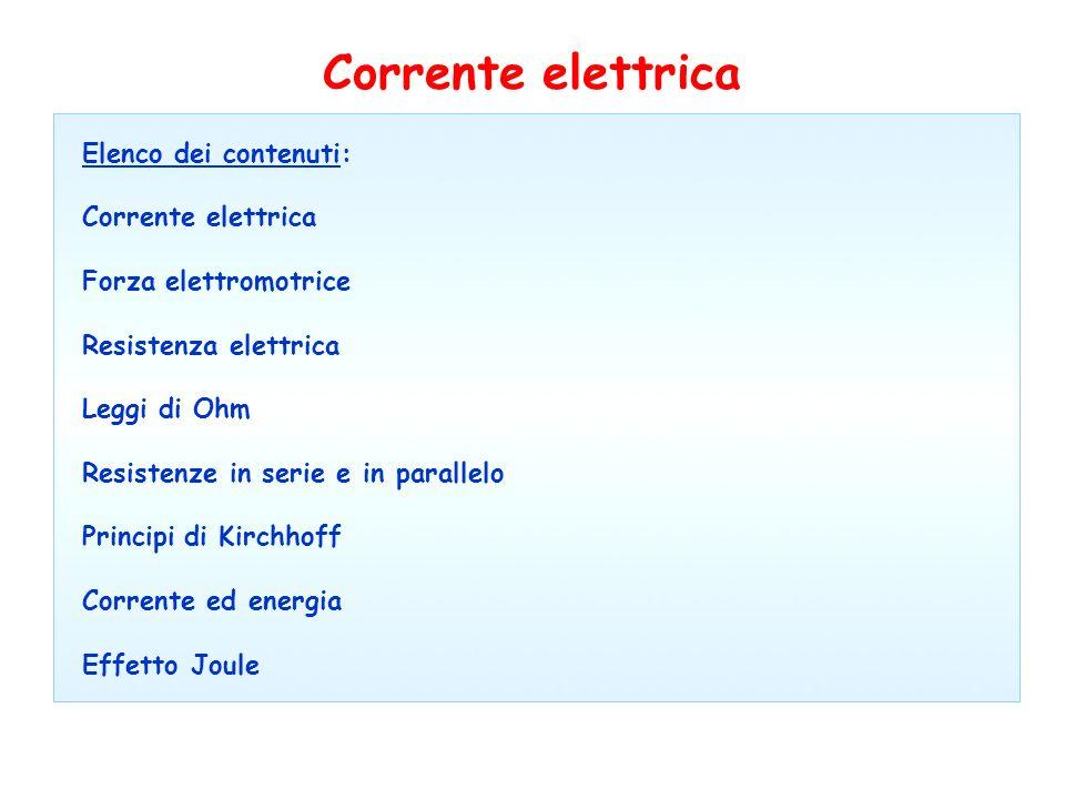 Corrente elettrica Elenco dei contenuti: Corrente elettrica