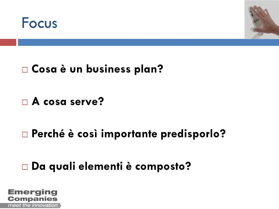 Focus Cosa è un business plan A cosa serve