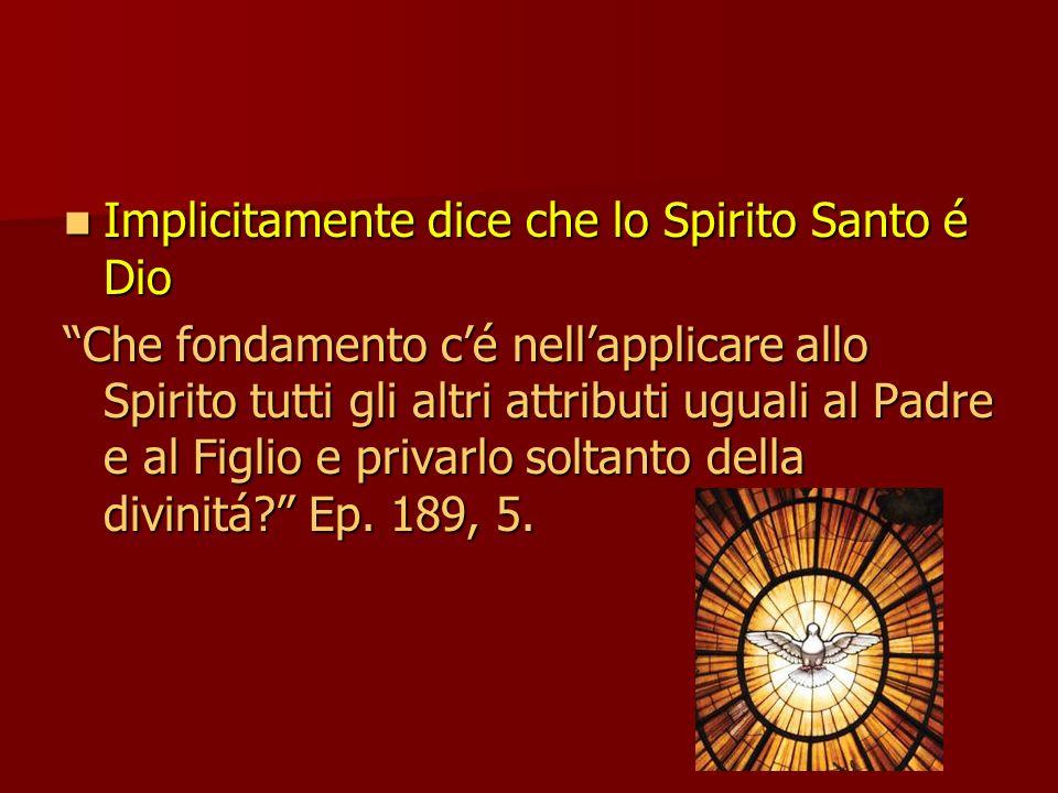 Implicitamente dice che lo Spirito Santo é Dio