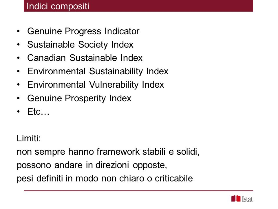 Indici compositi Genuine Progress Indicator. Sustainable Society Index. Canadian Sustainable Index.