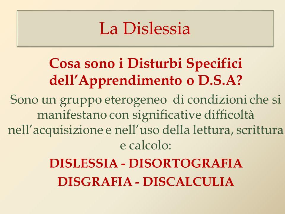 La Dislessia Cosa sono i Disturbi Specifici dell'Apprendimento o D.S.A