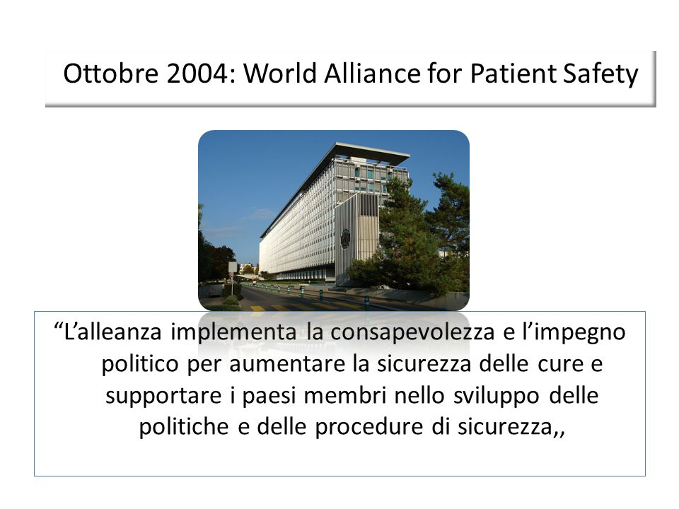 Ottobre 2004: World Alliance for Patient Safety