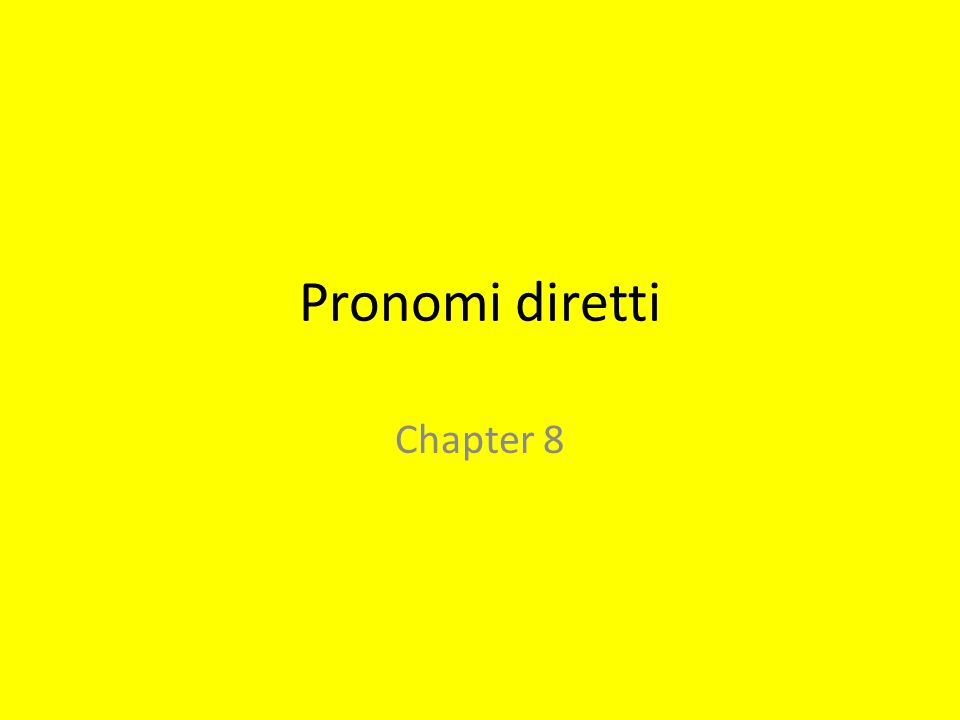 Pronomi diretti Chapter 8