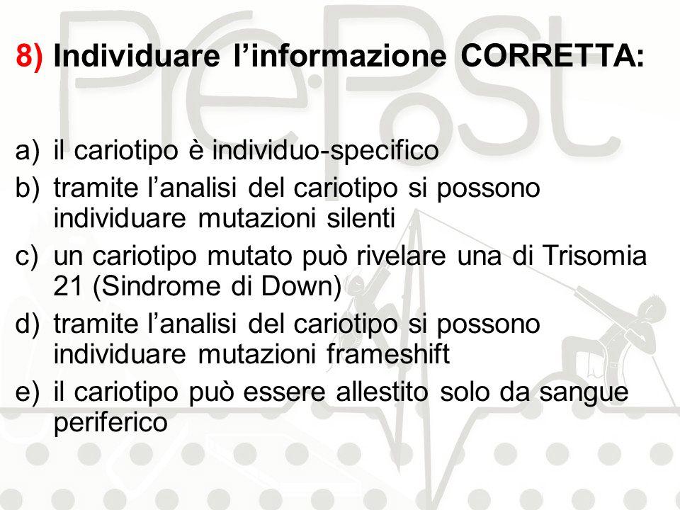 8) Individuare l'informazione CORRETTA: