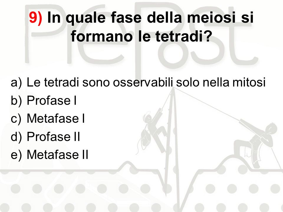 9) In quale fase della meiosi si formano le tetradi