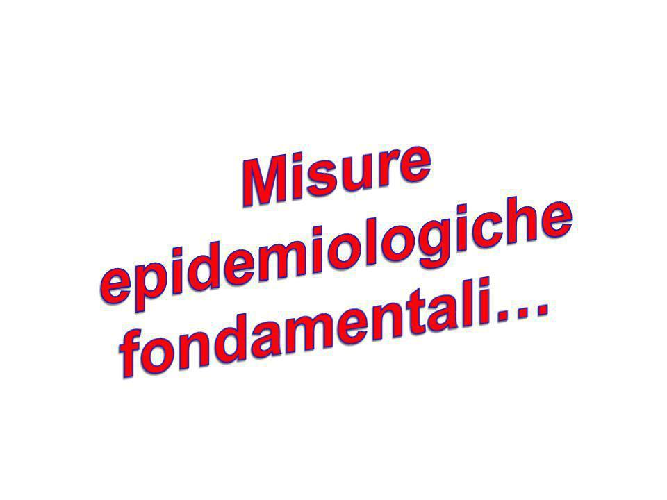 Misure epidemiologiche fondamentali…