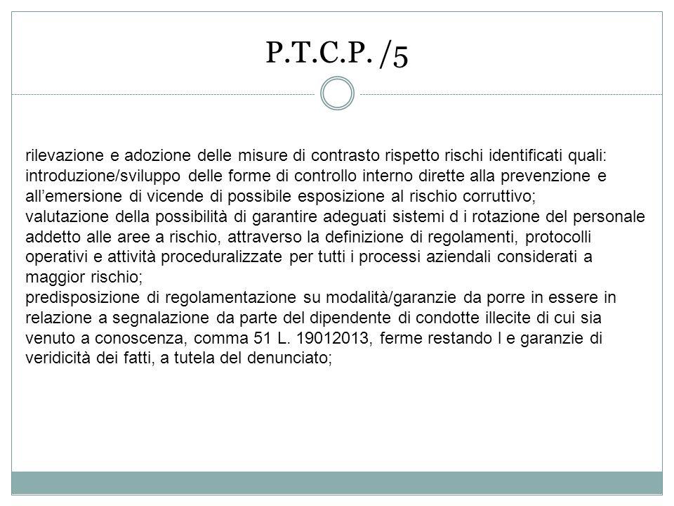 P.T.C.P. /5 rilevazione e adozione delle misure di contrasto rispetto rischi identificati quali: