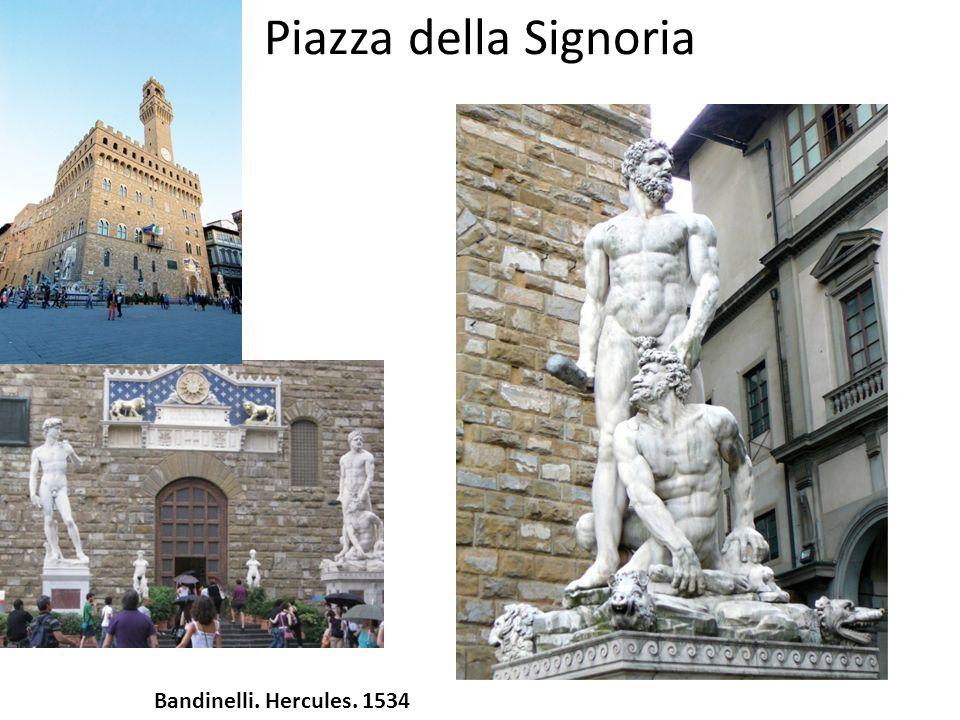 Piazza della Signoria Bandinelli. Hercules. 1534