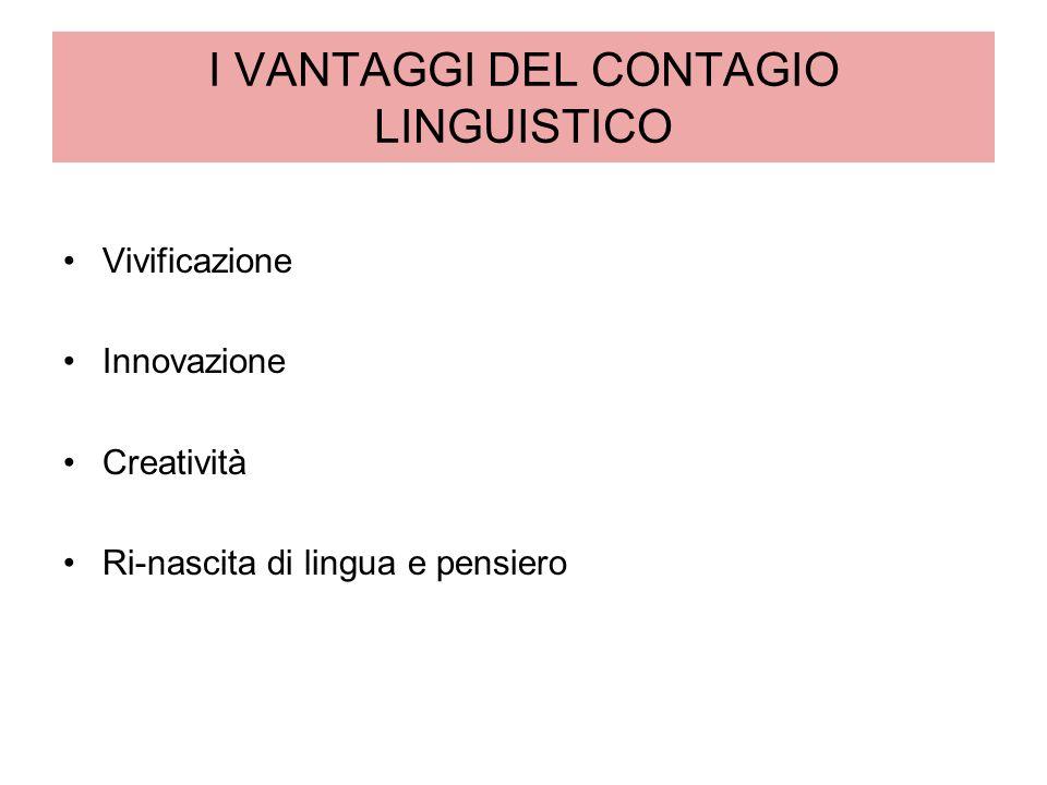I VANTAGGI DEL CONTAGIO LINGUISTICO