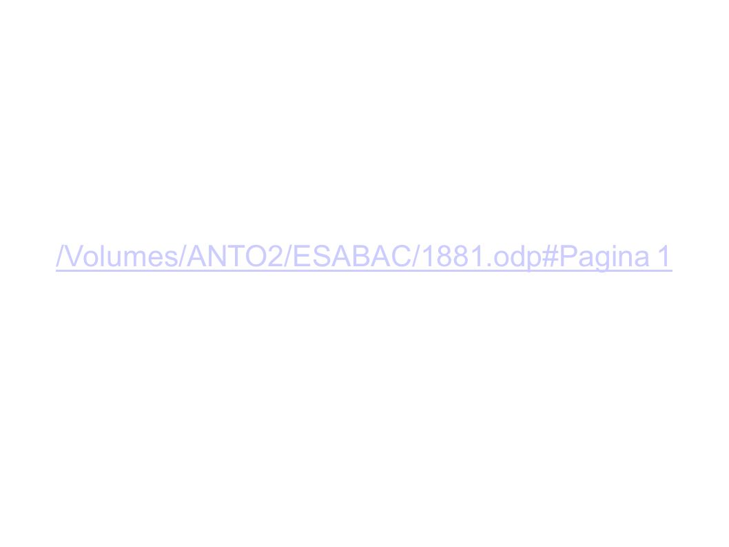 /Volumes/ANTO2/ESABAC/1881.odp#Pagina 1