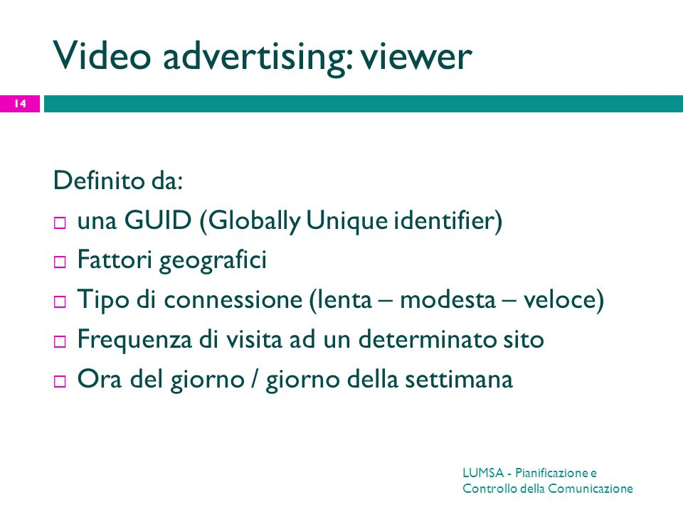 Video advertising: viewer