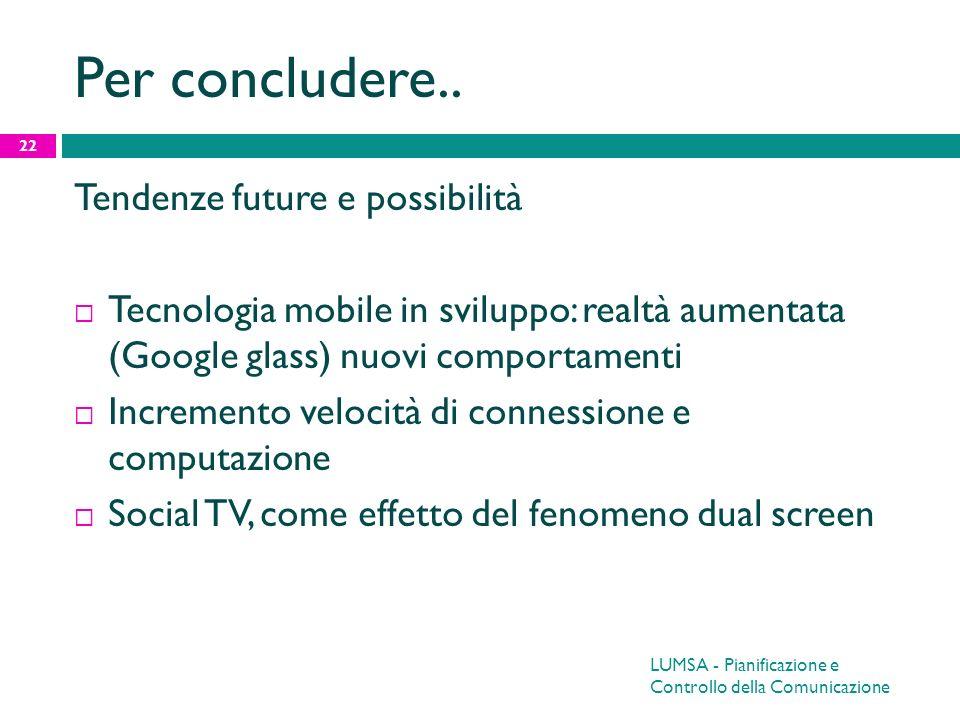 Per concludere.. Tendenze future e possibilità
