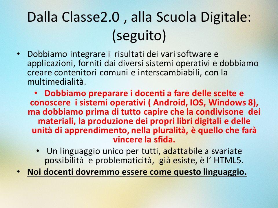 Dalla Classe2.0 , alla Scuola Digitale: (seguito)