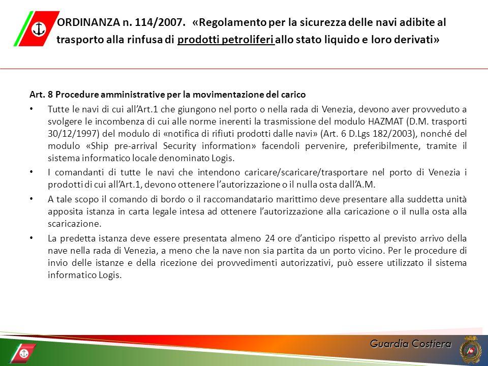 ORDINANZA n. 114/2007. «Regolamento per la sicurezza delle navi adibite al trasporto alla rinfusa di prodotti petroliferi allo stato liquido e loro derivati»