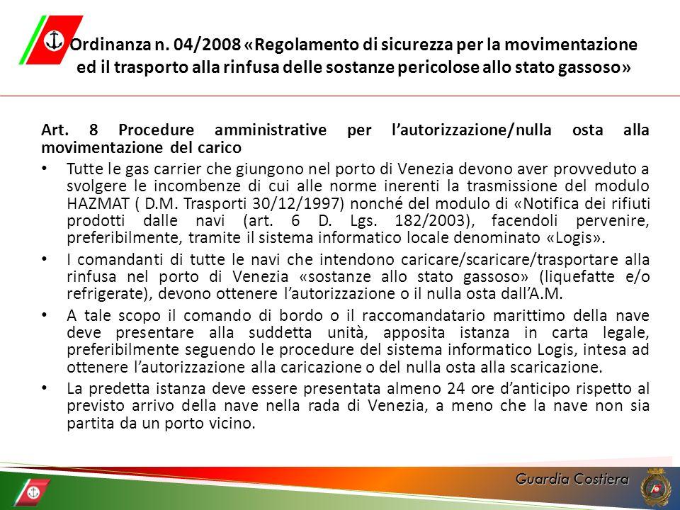 Ordinanza n. 04/2008 «Regolamento di sicurezza per la movimentazione ed il trasporto alla rinfusa delle sostanze pericolose allo stato gassoso»