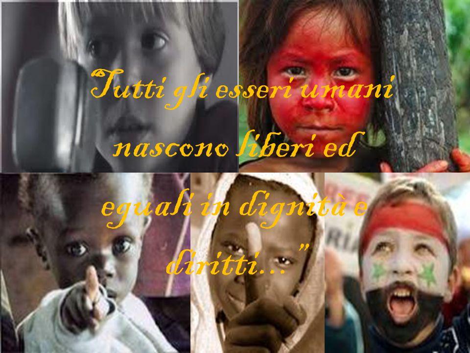 Tutti gli esseri umani nascono liberi ed eguali in dignità e diritti