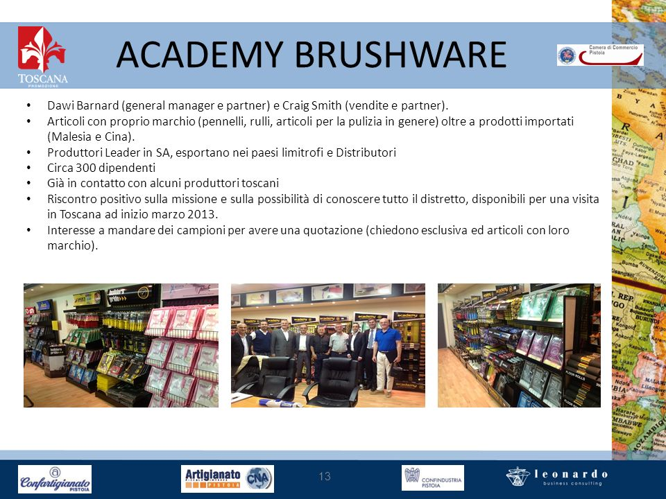 ACADEMY BRUSHWARE Dawi Barnard (general manager e partner) e Craig Smith (vendite e partner).