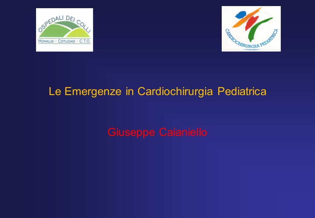 Le Emergenze in Cardiochirurgia Pediatrica