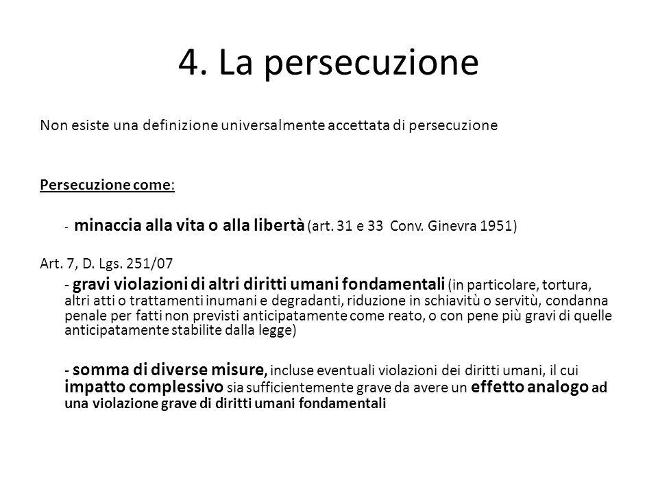 4. La persecuzione Non esiste una definizione universalmente accettata di persecuzione. Persecuzione come:
